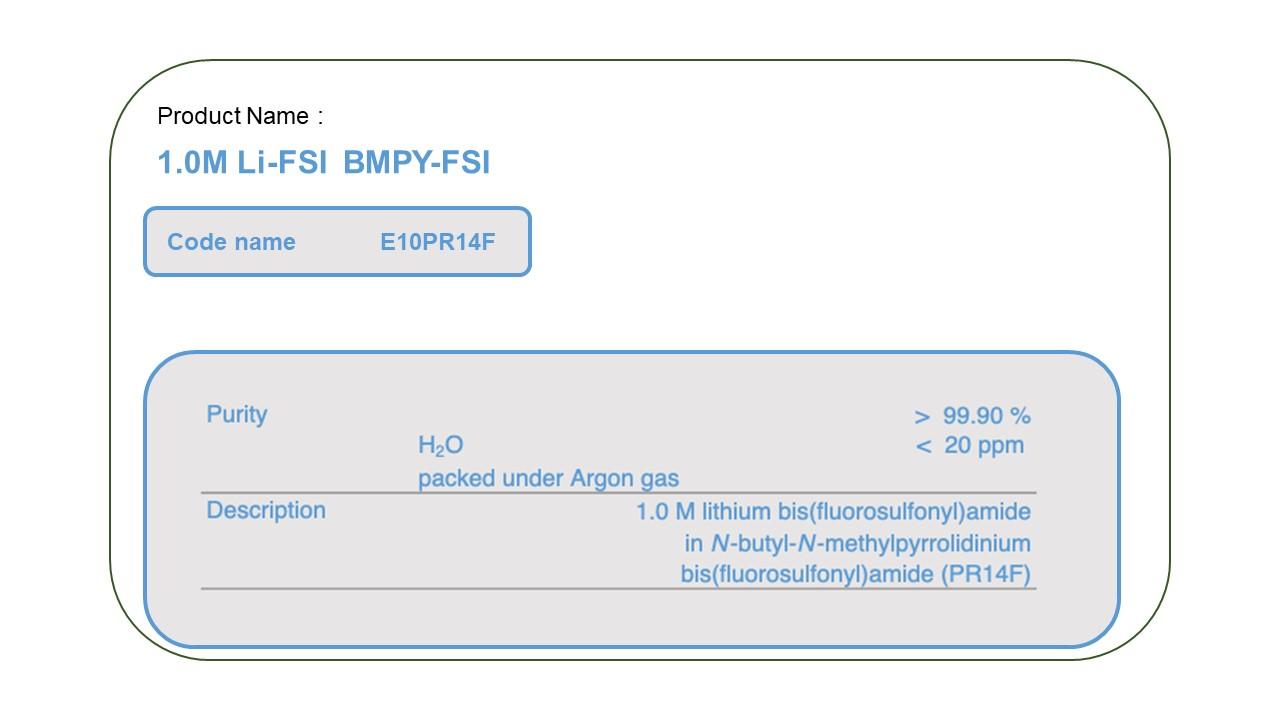 Product Name  E10PR14F 1 M LiFSI BMPY-FSI